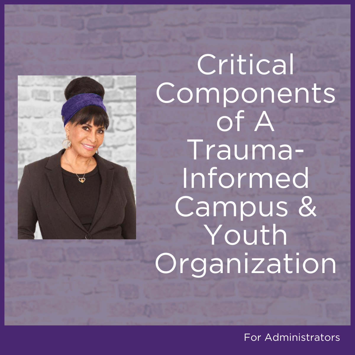 Critical Components Of A Trauma-Informed Campus & Youth Organization
